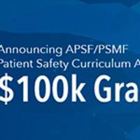 die anesthesia patient safety foundation und patient safety movement foundation bieten den patient safety curriculum award (preis für patientensicherheitsprogramm) in höhe von 100.000 us-dollar