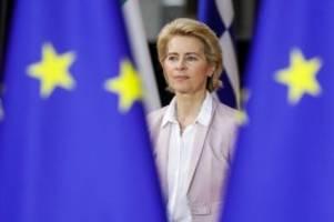 Fraktionsvorsitzende: Von der Leyen: Das erwartet der Bundestag von der EU-Chefin