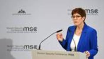 sicherheitskonferenz: kramp-karrenbauer fordert mehr willen zum handeln in europa