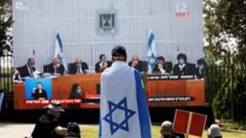 oberstes gericht berät über netanyahu und regierungsbildung