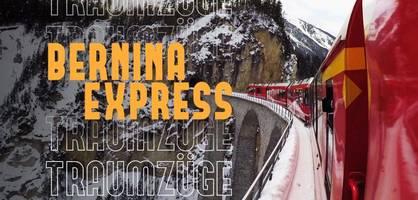 traumzüge: bernina express