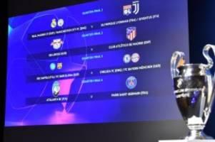 Auslosung Champions League: Bayern vor beschwerlichem Königsweg - Leipzig gegen Atlético
