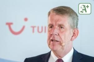 Tourismus: Tui-Chef Fritz Joussen: Weiter gute Sommer-Signale