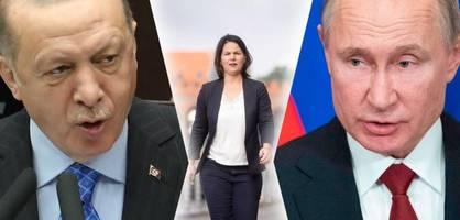 Warum Putin und Erdogan jetzt Baerbock ins Visier nehmen